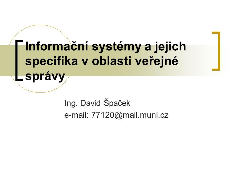 Informační systémy a jejich specifika v oblasti veřejné správy