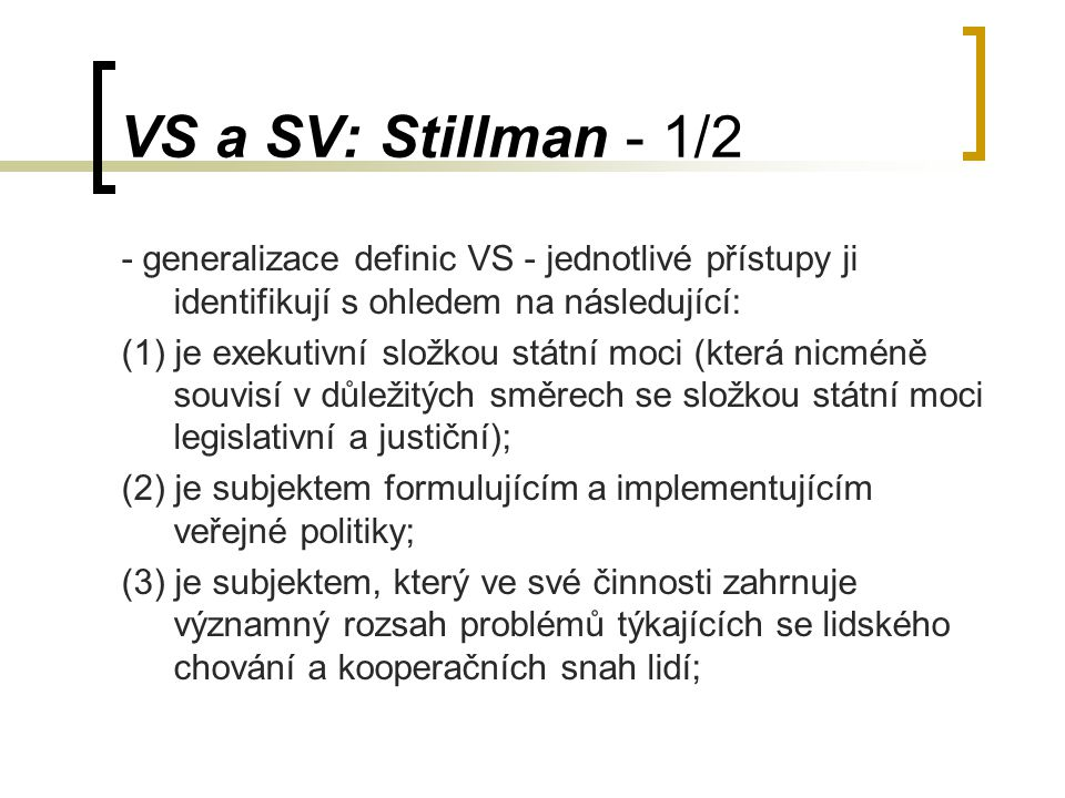 VS a SV: Stillman - 1/2 - generalizace definic VS - jednotlivé přístupy ji identifikují s ohledem na následující: