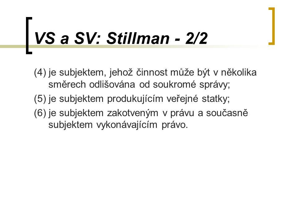 VS a SV: Stillman - 2/2 (4) je subjektem, jehož činnost může být v několika směrech odlišována od soukromé správy;