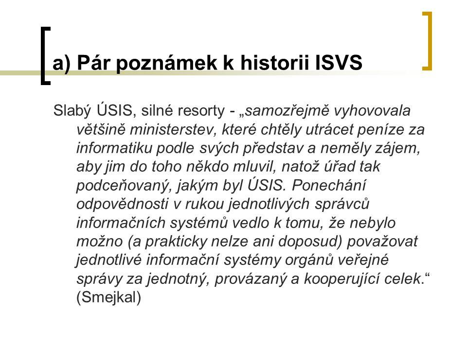 a) Pár poznámek k historii ISVS