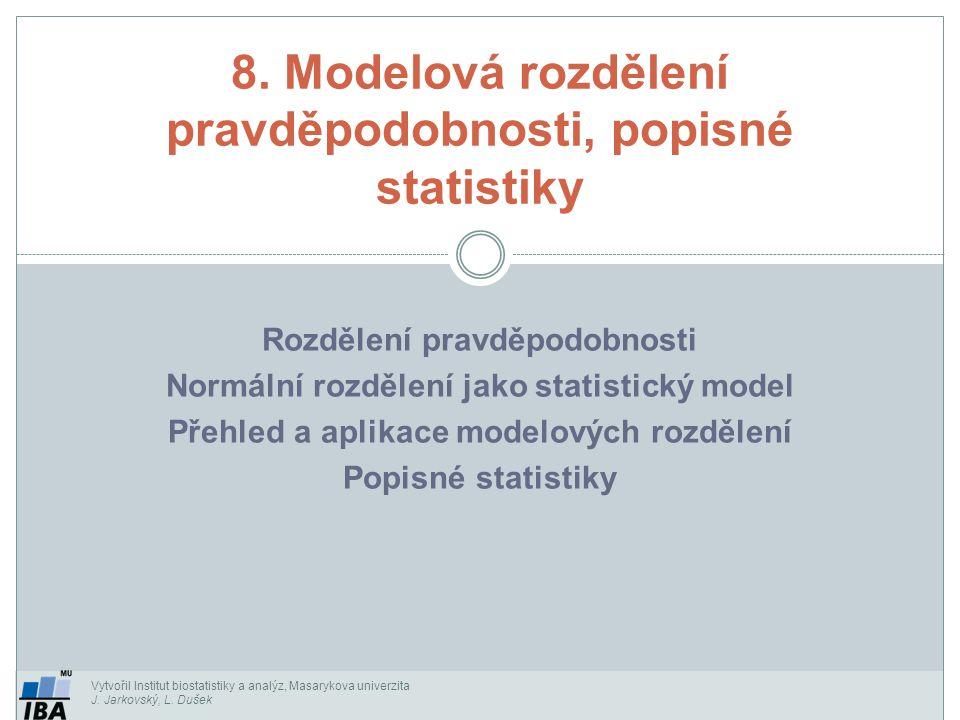 8. Modelová rozdělení pravděpodobnosti, popisné statistiky
