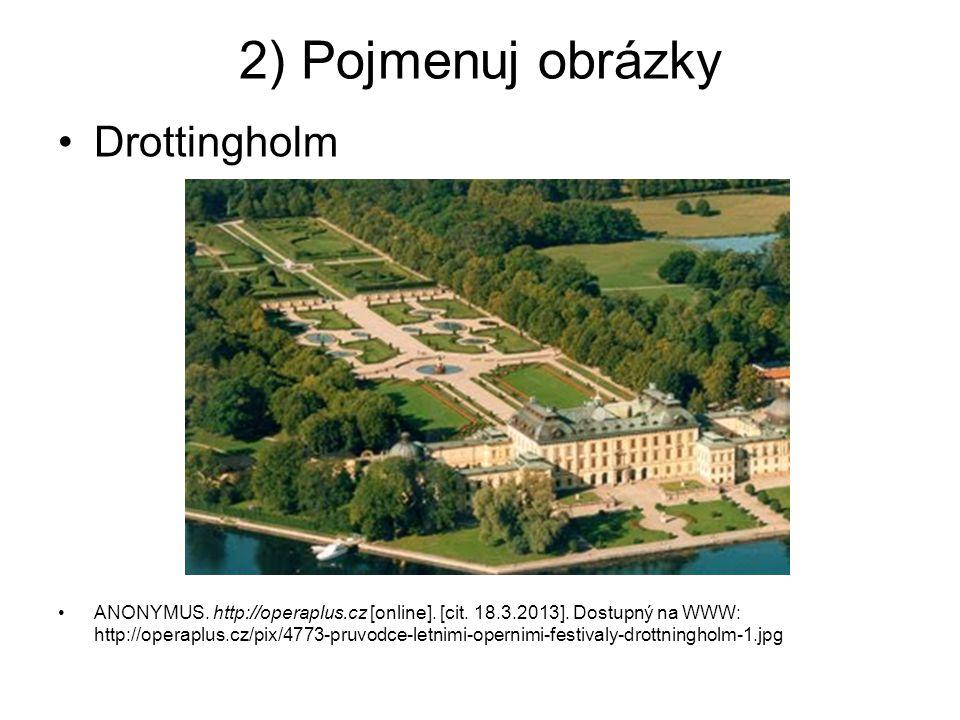 2) Pojmenuj obrázky Drottingholm