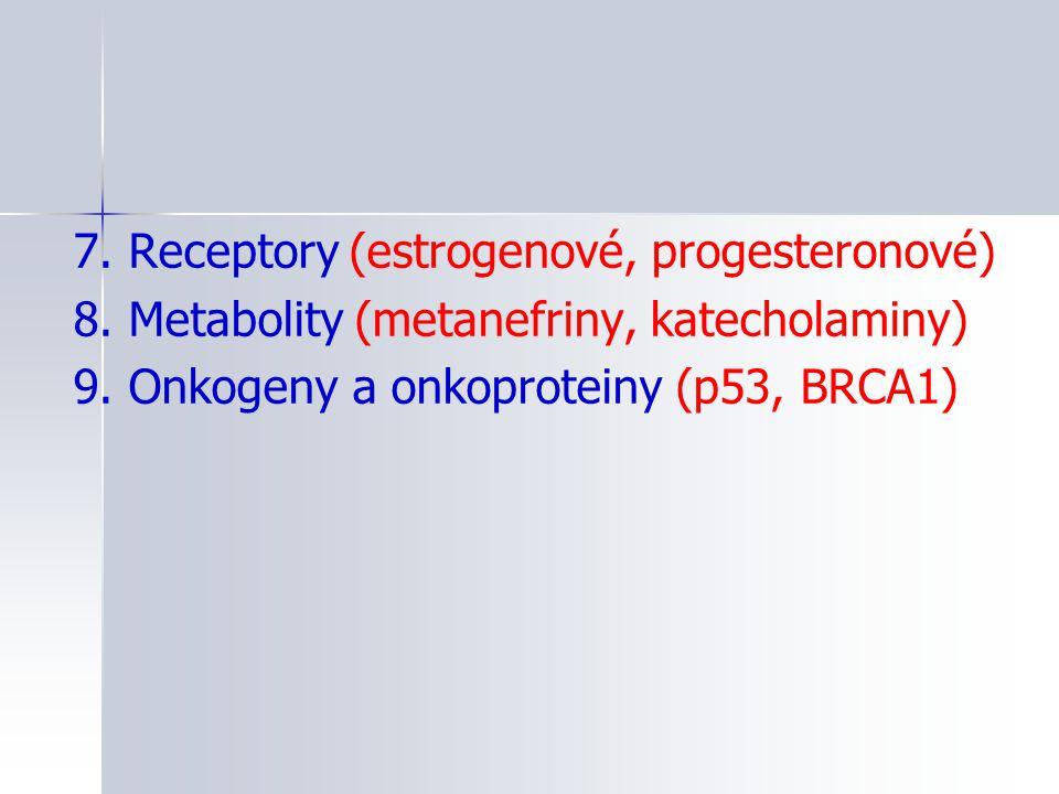 7. Receptory (estrogenové, progesteronové)
