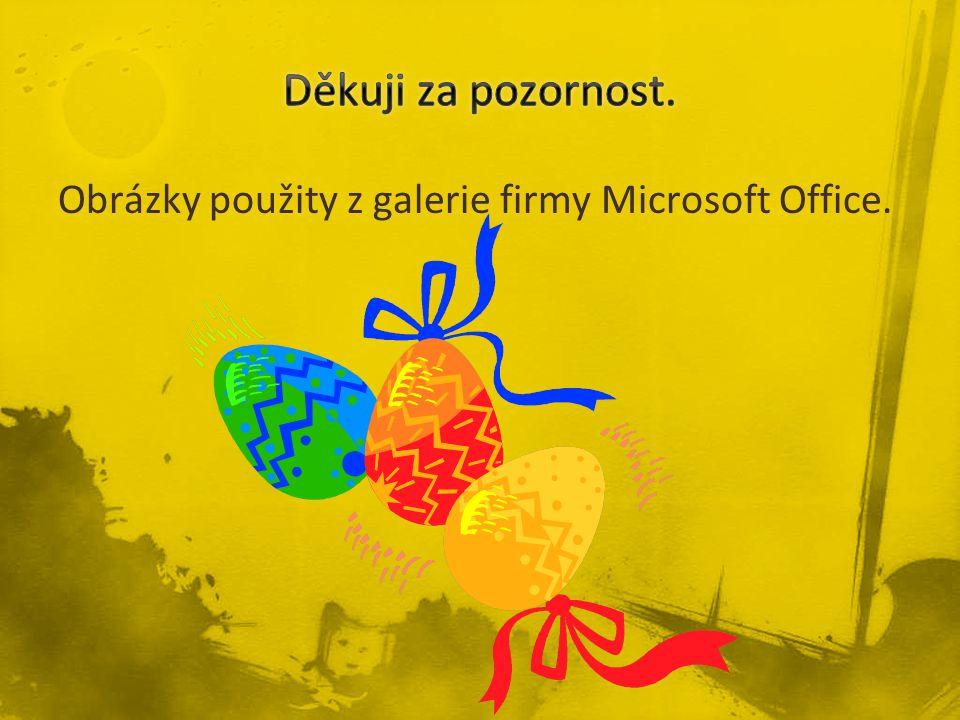 Děkuji za pozornost. Obrázky použity z galerie firmy Microsoft Office.