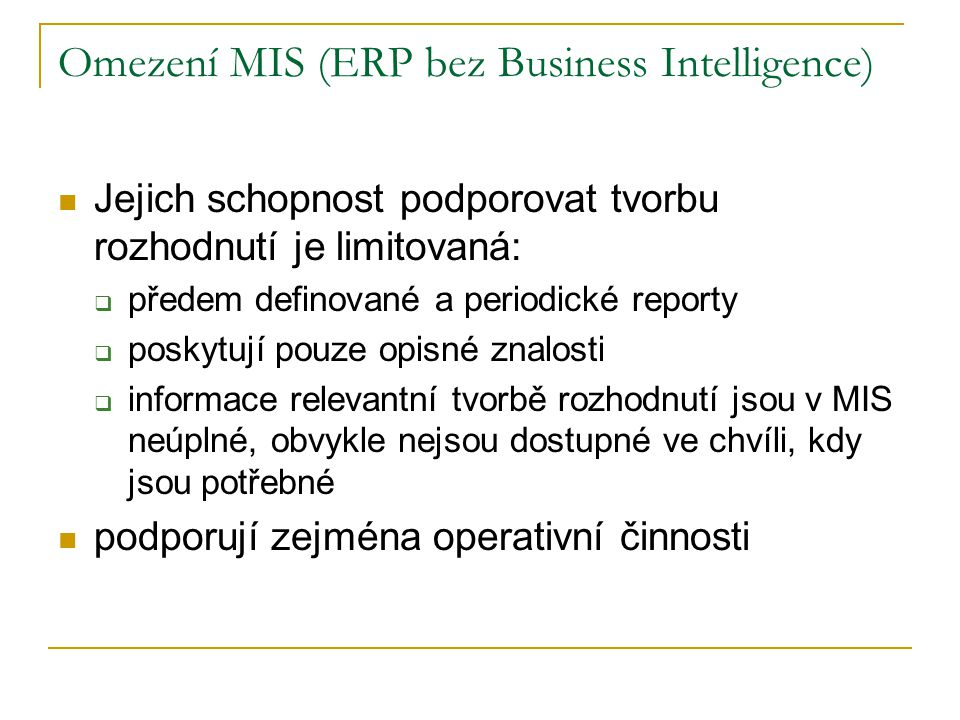 Omezení MIS (ERP bez Business Intelligence)