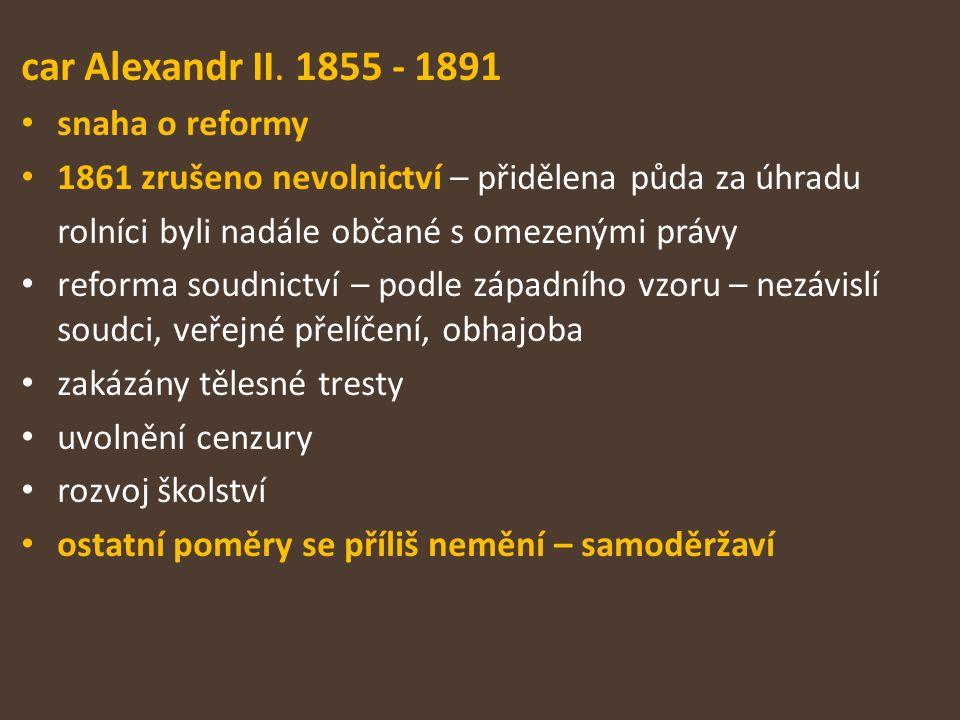 car Alexandr II. 1855 - 1891 snaha o reformy