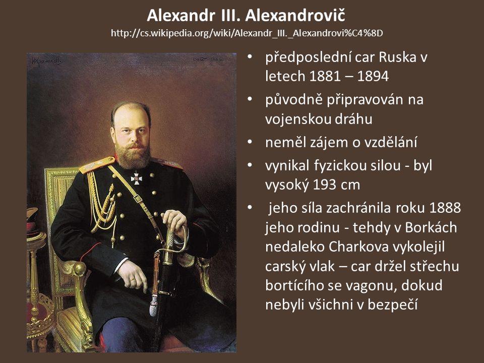 Alexandr III. Alexandrovič http://cs. wikipedia. org/wiki/Alexandr_III
