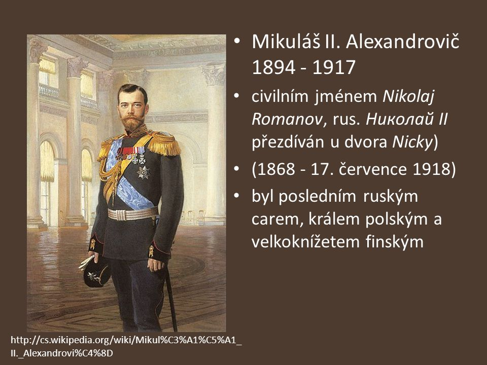 Mikuláš II. Alexandrovič 1894 - 1917