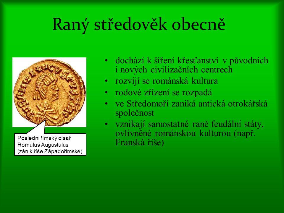 Raný středověk obecně dochází k šíření křesťanství v původních i nových civilizačních centrech. rozvíjí se románská kultura.