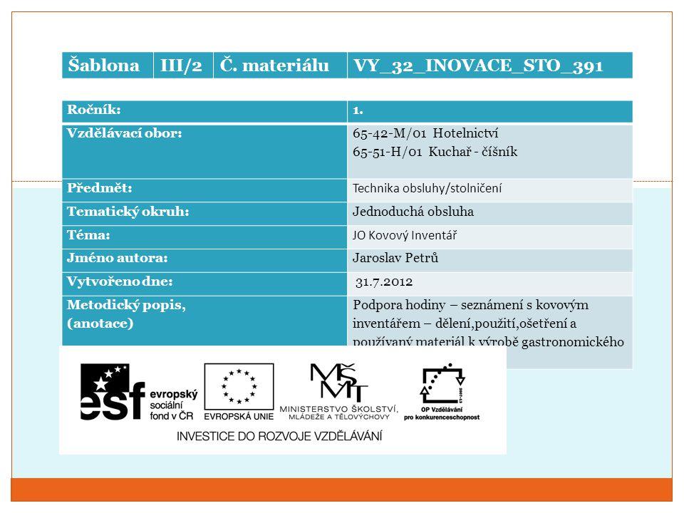 Šablona III/2 Č. materiálu VY_32_INOVACE_STO_391 Ročník: 1.