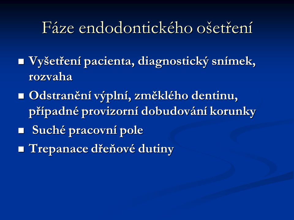Fáze endodontického ošetření