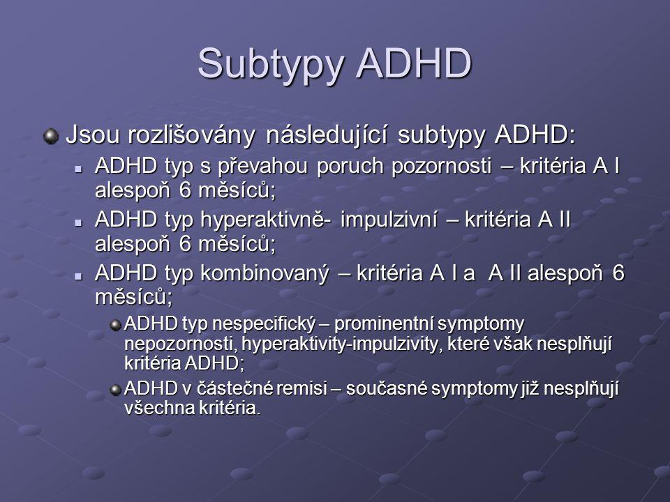 Subtypy ADHD Jsou rozlišovány následující subtypy ADHD: