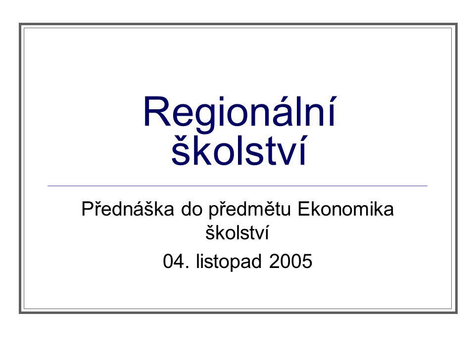 Přednáška do předmětu Ekonomika školství 04. listopad 2005
