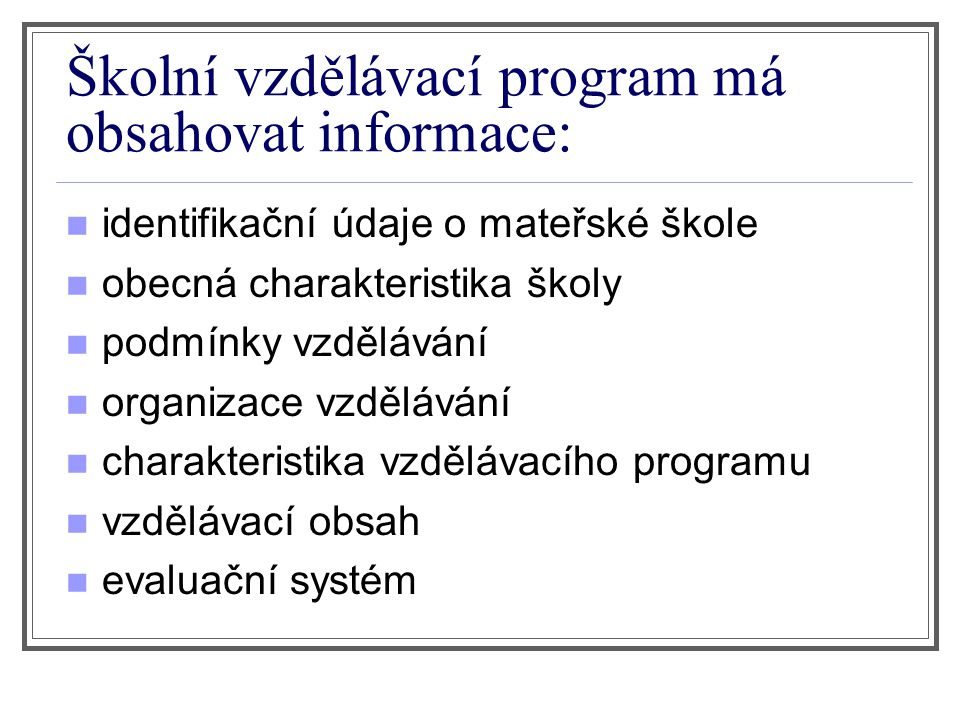 Školní vzdělávací program má obsahovat informace:
