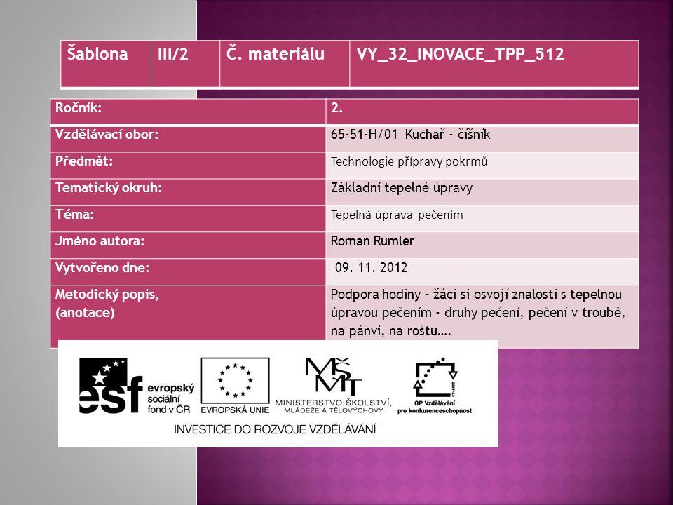 Šablona III/2 Č. materiálu VY_32_INOVACE_TPP_512 Ročník: 2.