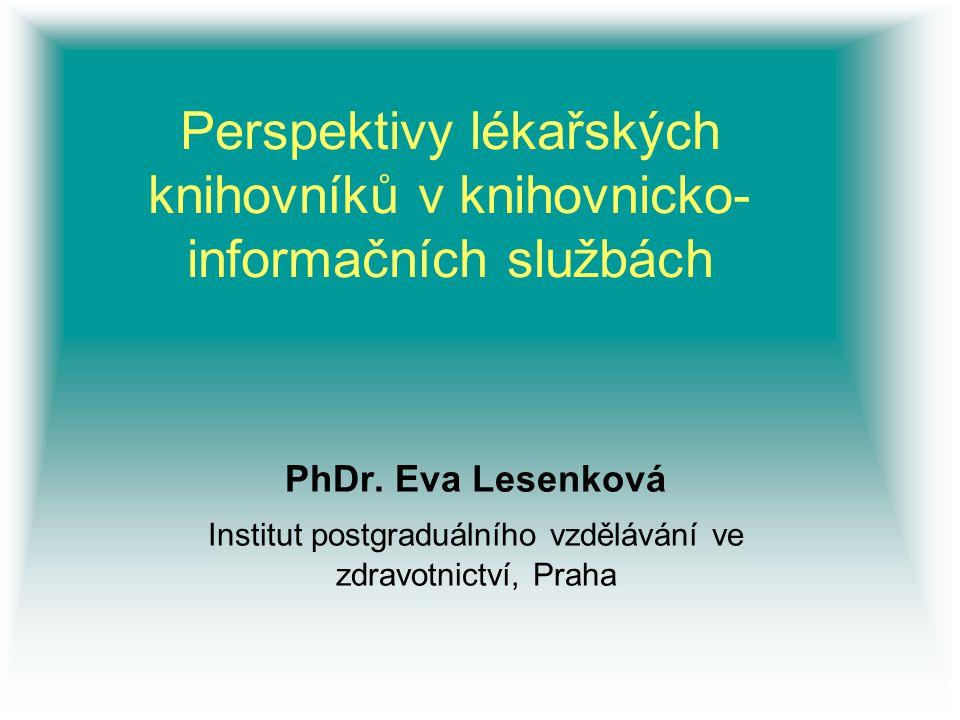 Perspektivy lékařských knihovníků v knihovnicko-informačních službách