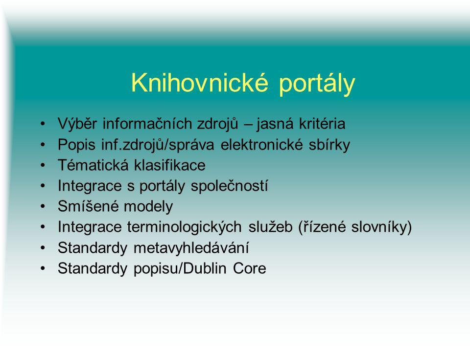 Knihovnické portály Výběr informačních zdrojů – jasná kritéria. Popis inf.zdrojů/správa elektronické sbírky.