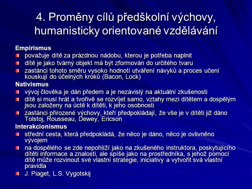 4. Proměny cílů předškolní výchovy, humanisticky orientované vzdělávání