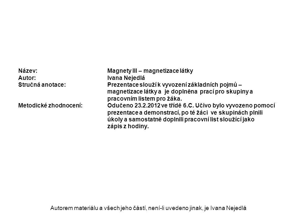Název:. Magnety III – magnetizace látky Autor: