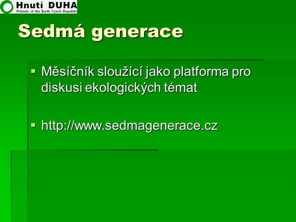 Sedmá generace Měsíčník sloužící jako platforma pro diskusi ekologických témat.