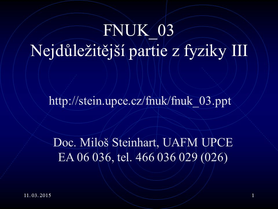 FNUK_03 Nejdůležitější partie z fyziky III