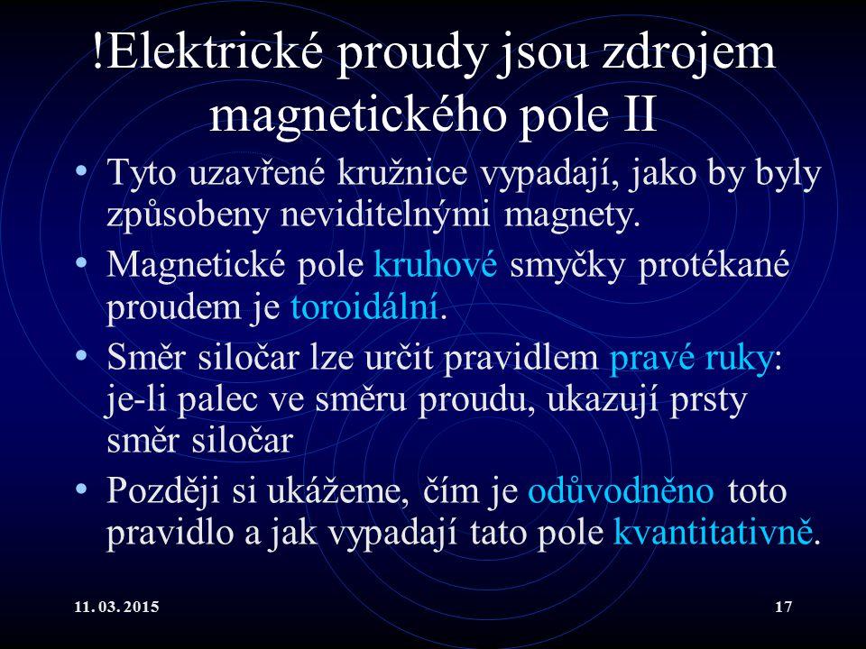 !Elektrické proudy jsou zdrojem magnetického pole II