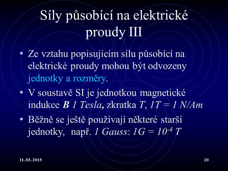 Síly působící na elektrické proudy III