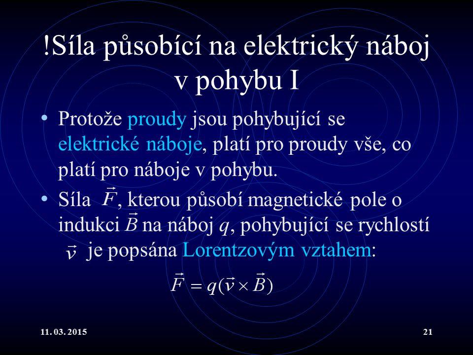 !Síla působící na elektrický náboj v pohybu I