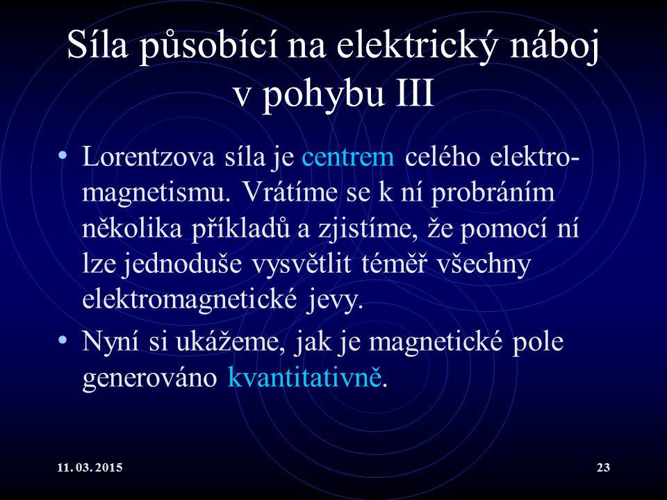 Síla působící na elektrický náboj v pohybu III