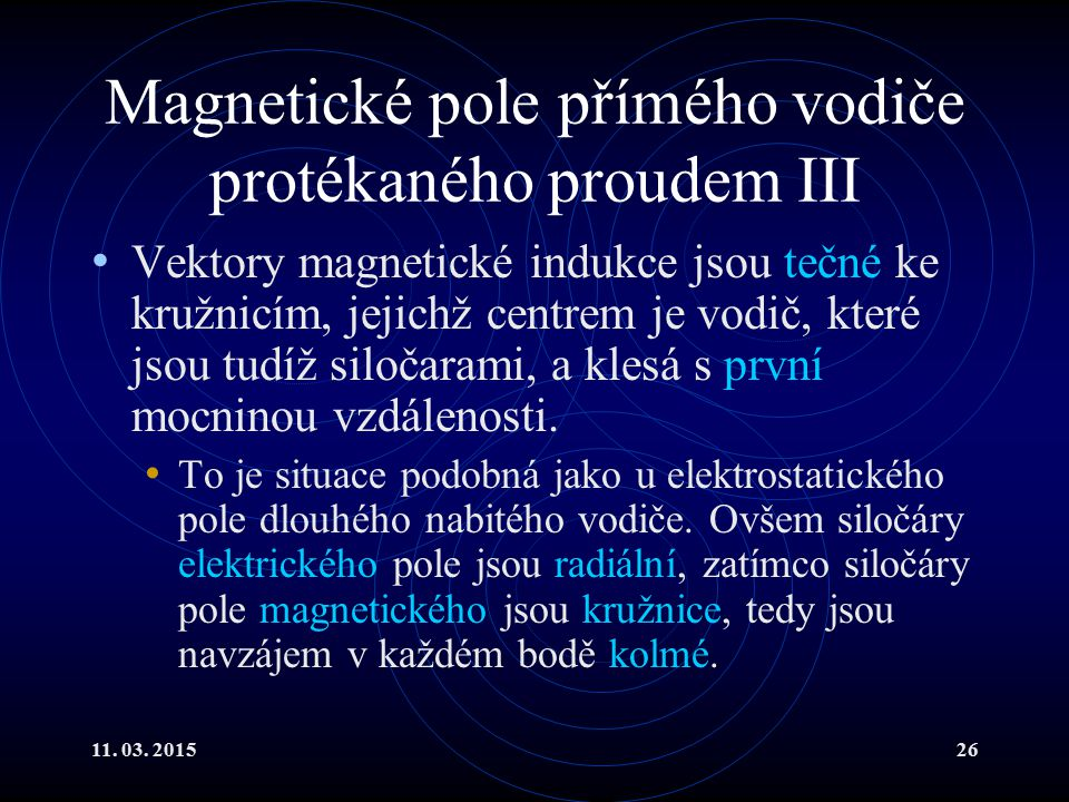 Magnetické pole přímého vodiče protékaného proudem III