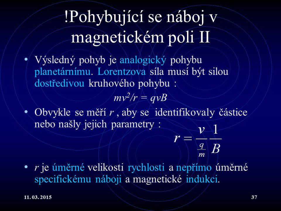 !Pohybující se náboj v magnetickém poli II