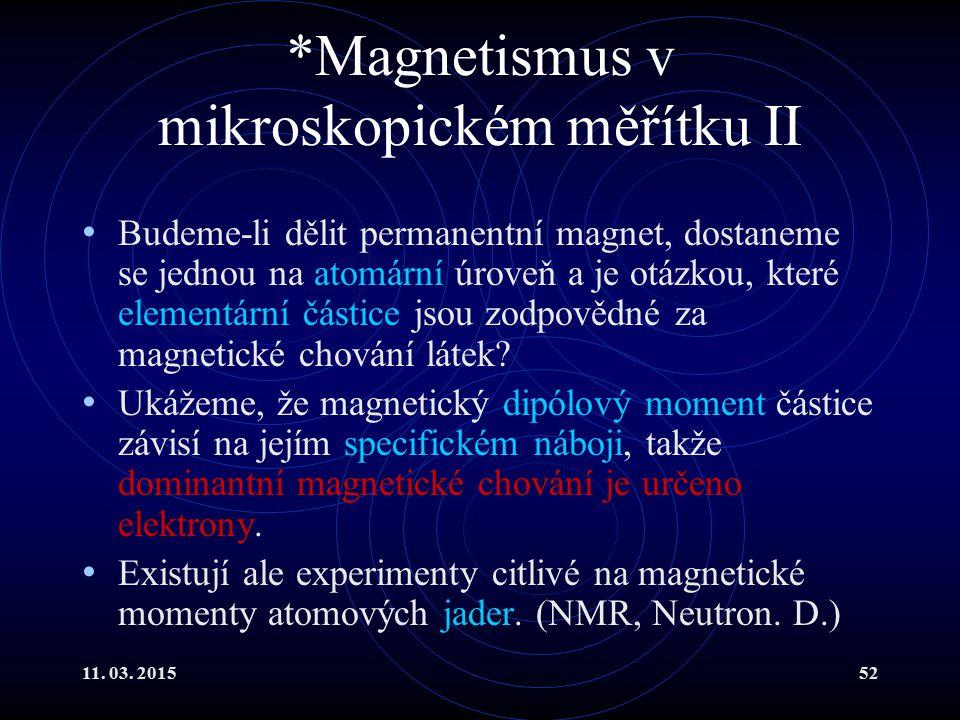*Magnetismus v mikroskopickém měřítku II