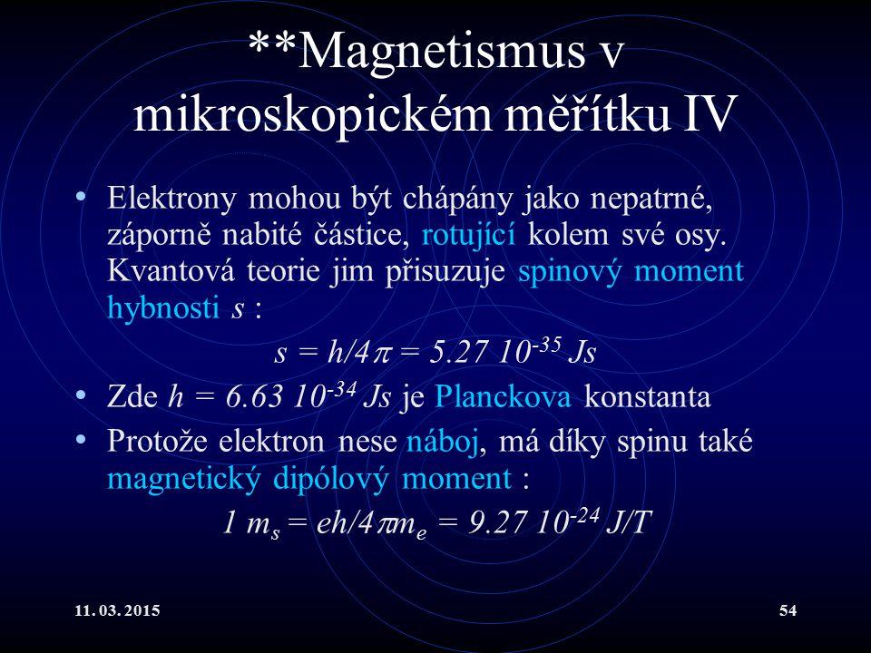 **Magnetismus v mikroskopickém měřítku IV