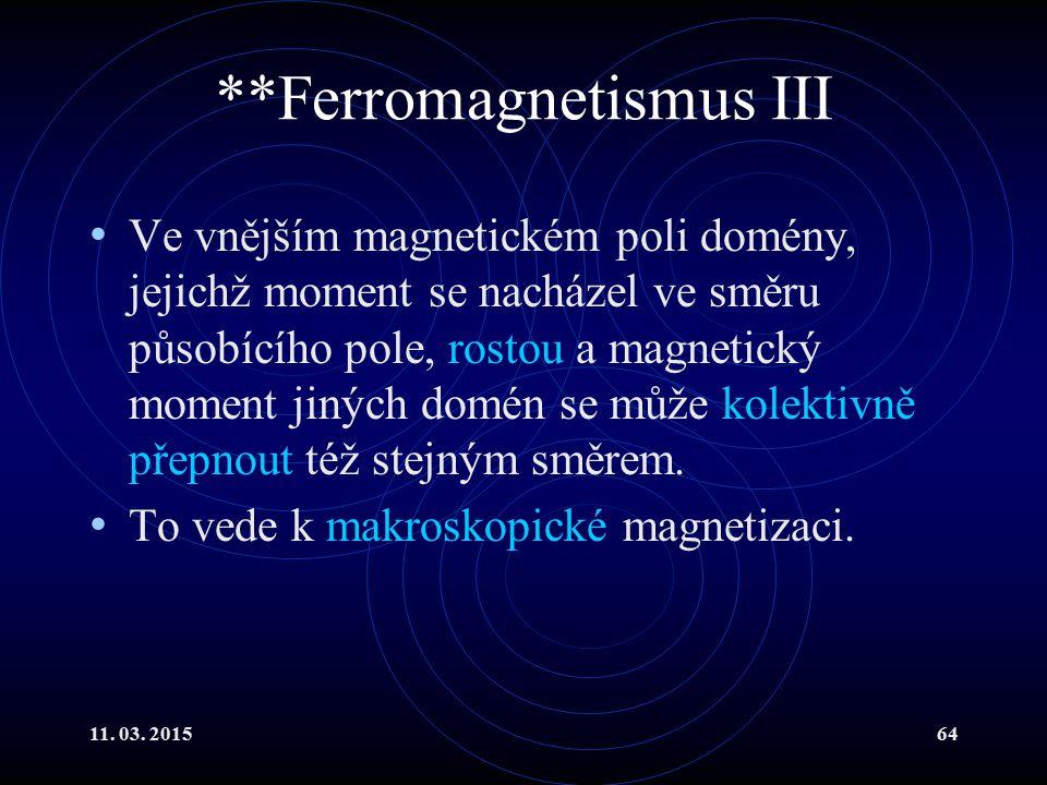 **Ferromagnetismus III