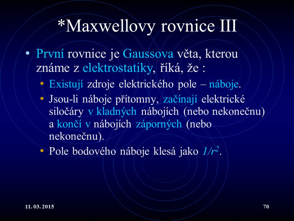 *Maxwellovy rovnice III