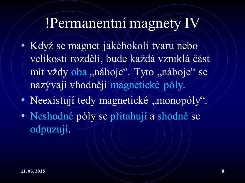 !Permanentní magnety IV