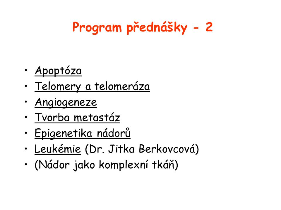 Program přednášky - 2 Apoptóza Telomery a telomeráza Angiogeneze