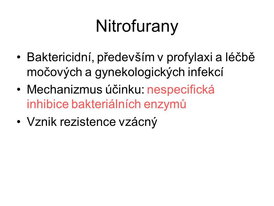 Nitrofurany Baktericidní, především v profylaxi a léčbě močových a gynekologických infekcí.