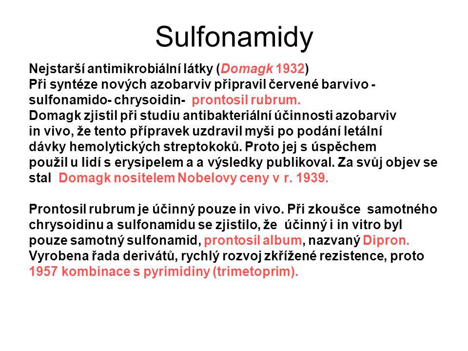 Sulfonamidy Nejstarší antimikrobiální látky (Domagk 1932)