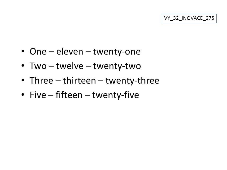 One – eleven – twenty-one Two – twelve – twenty-two