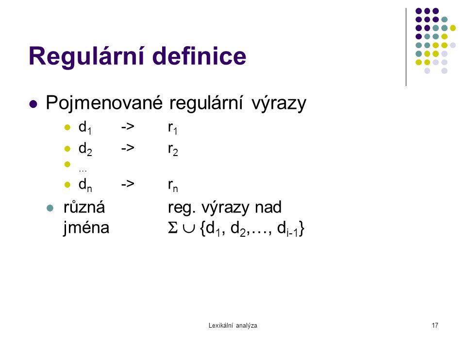 Regulární definice Pojmenované regulární výrazy