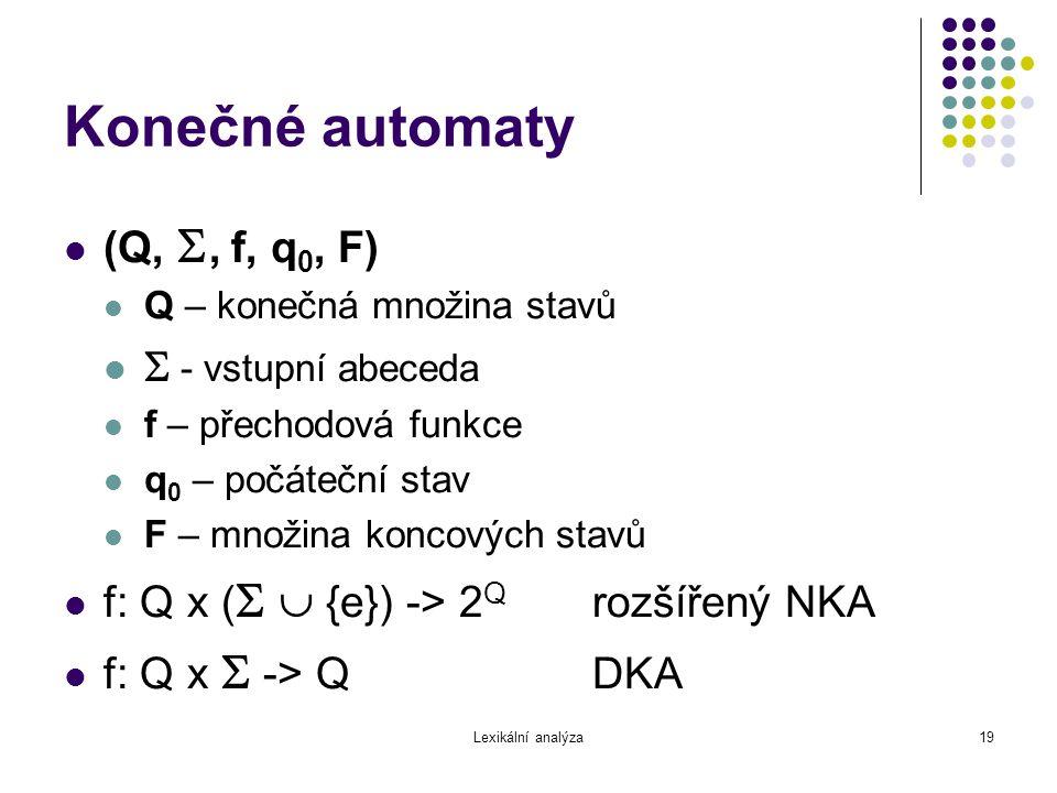 Konečné automaty (Q, , f, q0, F)  - vstupní abeceda