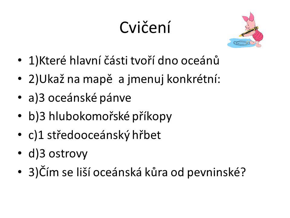 Cvičení 1)Které hlavní části tvoří dno oceánů