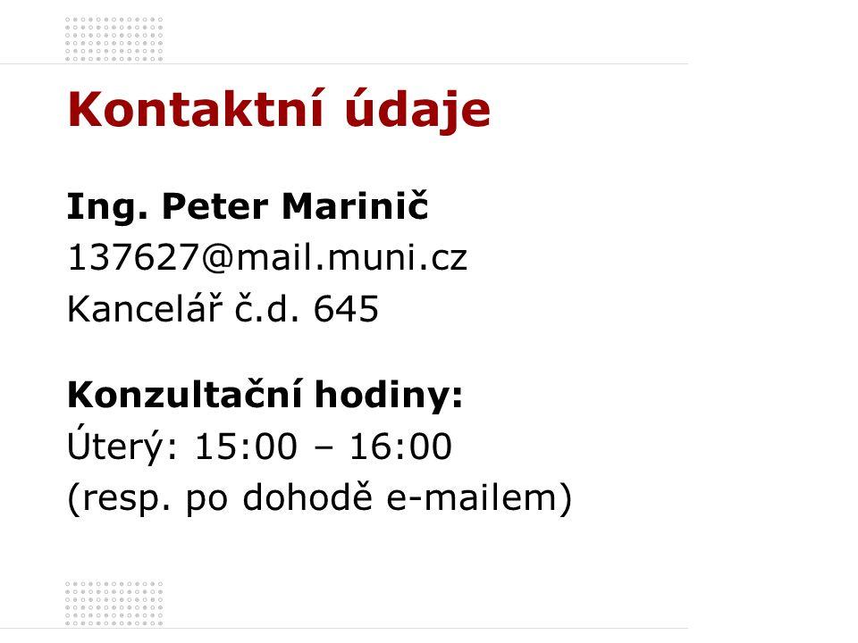 Kontaktní údaje Ing. Peter Marinič 137627@mail.muni.cz