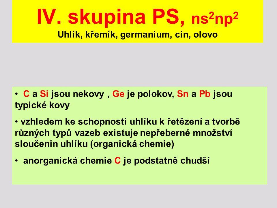IV. skupina PS, ns2np2 Uhlík, křemík, germanium, cín, olovo