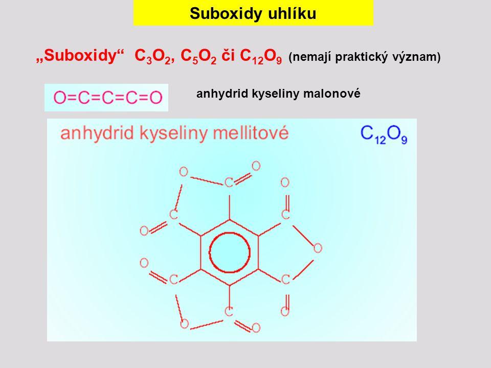 """""""Suboxidy C3O2, C5O2 či C12O9 (nemají praktický význam)"""