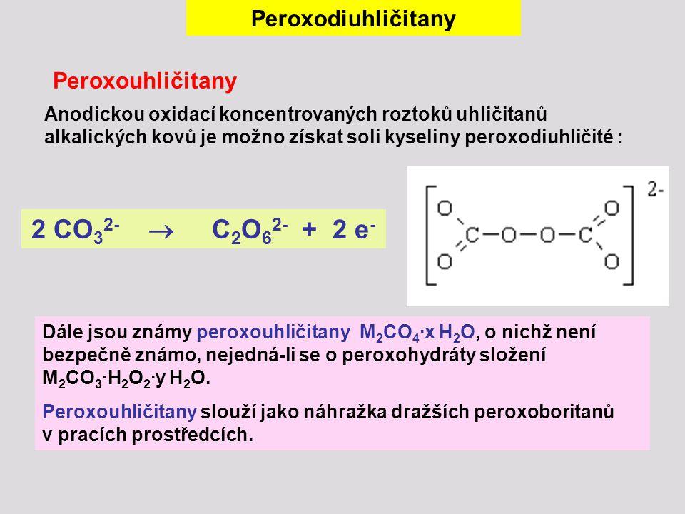 2 CO32-  C2O62- + 2 e- Peroxodiuhličitany Peroxouhličitany