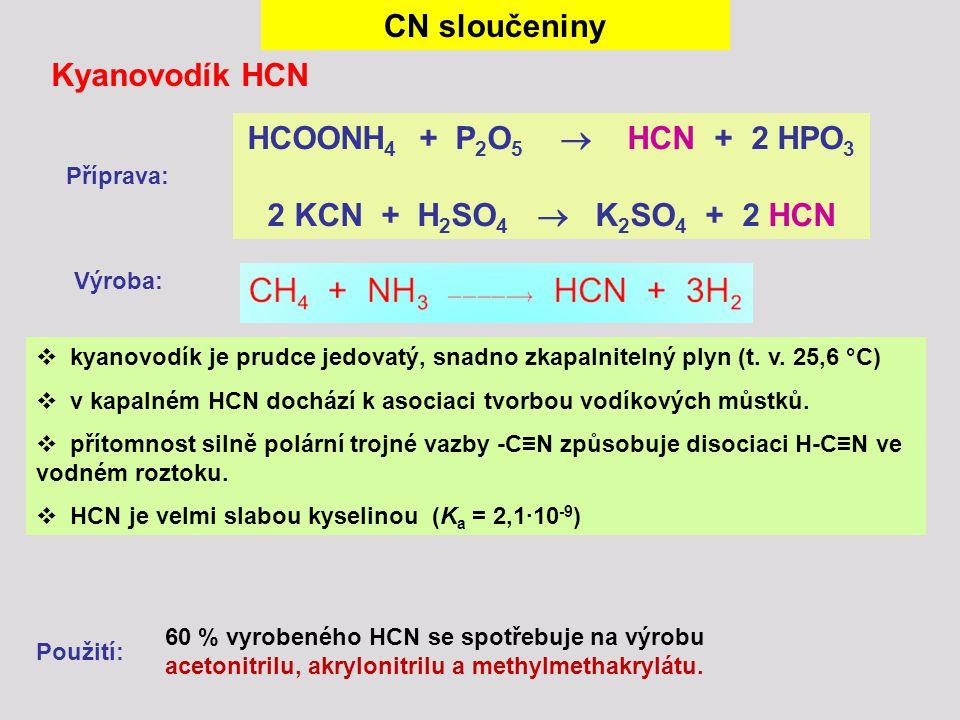 CN sloučeniny Kyanovodík HCN HCOONH4 + P2O5  HCN + 2 HPO3