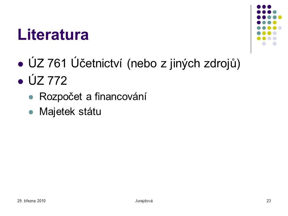 Literatura ÚZ 761 Účetnictví (nebo z jiných zdrojů) ÚZ 772
