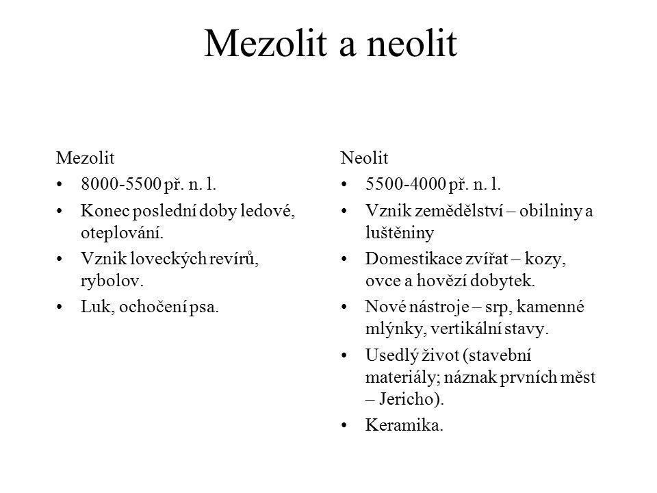 Mezolit a neolit Mezolit 8000-5500 př. n. l.